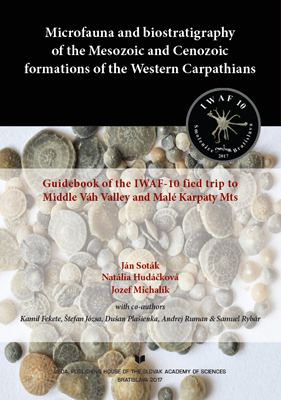 Microfauna and biostratigraphy of the Mesozoic and Cenozoic formations of the Western Carpathians: Guidebook of the IWAF-10 field trip to Middle Vah Valley nad Male Karpaty Mts.